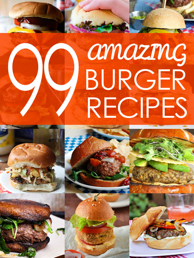 99 Amazing Burger Recipes (Classic, International, Vegetarian, and more!)