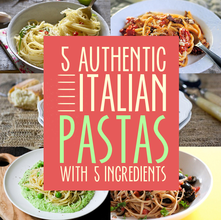 5 with 5 5 italian pasta dishes with 5 ingredients noshonit for Authentic american cuisine